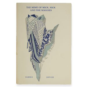 James Joyce. The Mime of Mick, Nick and the Maggies. Demian antiquariaat.